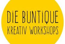 DIE BUNTIQUE Workshops