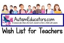 Teacher Wish List for Autism Resources / Make a teacher's wish come true! With both school and personal budgets stretched to their limits, here's the opportunity for parents and those who wish to donate unique, effective learning activities, directly to your classroom!  You'll have immediate access to download and print all materials donated! http://www.AutismEducators.com