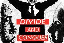 divide and conquer / IF THEY CAN DIVIDE US THEY CAN CONQUER US - THIS IS WHAT IS GOING ON IN OUR COUNTRY -- GOD HELP US !! / by bettie dowty