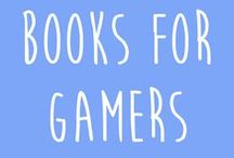 Books for Gamers (Feburary 2015) / Gamer characters, intense world building, and heroic adventures.