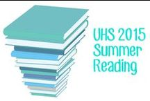UHS 2015 Summer Reading / Go to uhs2015summerreading.blogspot.com for more about these books and to make your book selection by Friday, June 12. Talk to Ms. C if you have any questions!