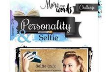 "January 2016 Main Challenge / Our January Main Challenge consists of ""Personality"" as the word inspiration & ""Selfie"" as the creative challenge.  To learn more about how to play along and all the wonderful prizes up for grabs, visit http://morethanwordschallenge.blogspot.ca/2016/01/january-main-challenge-personality.html"