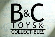 The Collection of B&C Toys & Collectibles / by B&C Toys & Collectibles