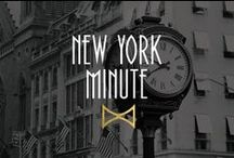 New York Minute / If life goes by in a New York minute, make sure it happens with style.