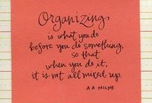 Words to Inspire / Words of wisdom to spark your organizing motivation.