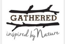 Gathered Brand Products by BCI Crafts / Inspired by Nature