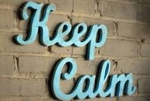 Keep Calm and...... / by carie ferrell