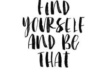 QUOTES | WORDS TO LIVE BY / Inspirational words on positivity and believing in yourself.
