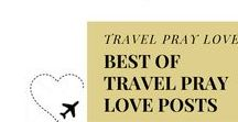 Best Of... / Best posts from www.travelpraylove.com
