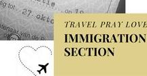 Immigration / Posts on immigration (tips, tricks, venting frustrations) from www.travelpraylove.com