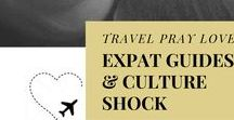 Expat Guides / Posts from www.travelpraylove.com on being an expat and dealing with culture shock.
