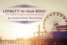 Loyalty to Your Soul / Loyalty to Your Soul establishes Spiritual Psychology as a paradigm-altering frontier. It initiates a radical shift at the core of contemporary psychological thought by unveiling a technology for using everyday life experiences as rungs on the ladder of spiritual evolution.