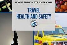 """Travel Health, Safety and Survival / Advice and tips for staying healthy and safe while traveling 