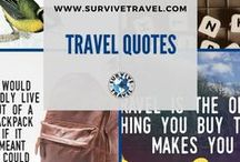 """Travel Quotes / Inspirational Travel Quotes, Travel Quotes Wanderlust, Travel Quotes Adventure, Travel Quotes Wallpaper. Visit www.SurviveTravel.com to get your FREE E-book """"How to Create a Life of Travel""""."""
