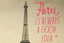 *Paris is always a good idea*