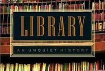 History of Libraries / In honor of our library's 40th Anniversary, here are some books that celebrate the history of ALL libraries!