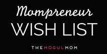 Mompreneur Wish List / We just couldn't help ourselves. Here are some of our favorite products and services from around the interwebs that make the perfect gift for the mompreneur in your life. (Yourself included!)