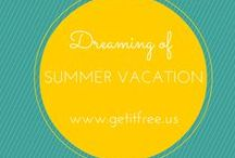 Dreaming of Summer Vacation ♥ / With the weather beginning to warm up, we asked our FB friends what their ideal summer vacation-destination is and here are their ideas of a perfect summer getaway... / by Get It Free