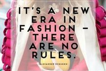 Fashion Words of Wisdom / Smart Quotes for a fashionable and inspiring day!