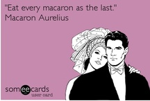 Philosophy of macaron / Famous (or not so famous) quotes about food and life, sometimes with a little twist.