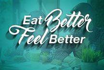 Eat Better, Feel Better / Eat Better, Feel Better