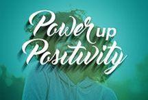 Power up Positivity / Power of Positivity
