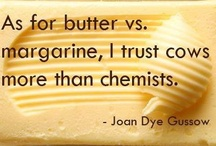 Butter - My Favorite Food Group! / by Kristi Copez