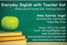 Everyday English with Teacher Kat (ESL) / by Kat Vogel
