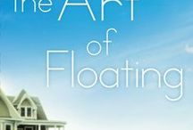 THE ART OF FLOATING / Huzzah! My new novel THE ART OF FLOATING (Penguin/Berkley April 2014). Find out more here: www.kristinbairokeeffe.com/books/.