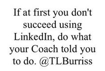 Do what your Coach Says! / LinkedIn Coaching is how we turn training into action and value.