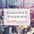 Faraway Files #31 | 1st June 2017