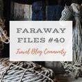 Faraway Files #40 | 3 August 2017 / Weekly Travel Blog Community Linkup