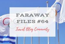 Faraway Files #64 | 15 February 2018 / Travel Blog Community Link up