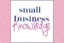 Small Business Knowledge / business tips, small business tips, girlboss, branding, blogging tips, entrepreneur, solopreneur, self development, inspiration, business inspiration