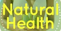 Natural Health / Clean eating, natural beauty, organic, non-toxic, Non-GMO, sustainable products | Being healthy the natural way