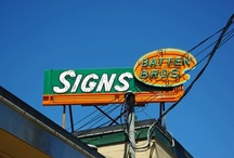 Signs of the Times / Who, what, when, where, or how?  Vintage and modern, simple and elaborate, bold and subtle, neon and handwritten.  These are signs of the times. / by Janice Cohen