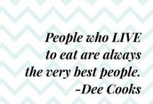 Food Quotes / The best food quotes I can find, reminding me why I love food!