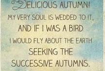Autumn Sonnet / Life starts all over again when it gets crisp in the fall.  ~ F. Scott Fitzgerald