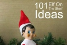 *elf on a shelf / Buddy needs ideas!! / by Holly Lamont