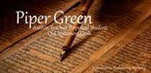Piper Green~  Author. Teacher. Perpetual Student. Old Testament Geek. /  Piper On Pinterest http://pipergreen.blogspot.com/