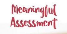 Meaningful Assessment / Making the most of assessment opportunities.