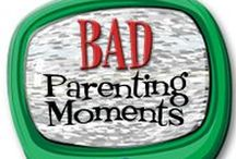 Bad Parenting Moments / Bad Parenting Moments brings out the funny and the feels in motherhood.