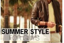 SUMMER STYLE / Stylish summer gear for guys / by Style Girlfriend