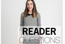 READER QUESTIONS / by Style Girlfriend