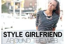 SG AROUND THE WEB / Catch up on the latest Style Girlfriend around the web / by Style Girlfriend