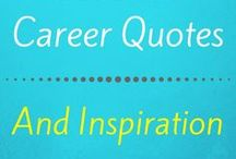 Career Quotes and Inspiration / Quotes that inspire a better version of you, for getting ahead with your career and life.