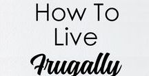 Frugal Living Ideas & Tips / Learn ways to live frugally and be less financially stressed