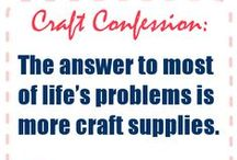 Craft Confessions / When it comes to crafting, we all have a dirty little secret. Here are some of ours. Do you have a craft confession? Let us know at the CreateForLess Facebook! http://www.facebook.com/createforless / by CreateForLess