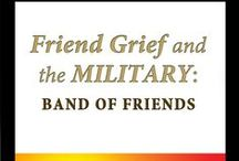 "People You'll Meet in ""Friend Grief and the Military"" / These are some of the people whose stories you will find in the fourth book in my series, Friend Grief and the Military: Band of Friends"