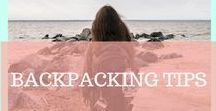 BACKPACKING TIPS / Everything you need to know about backpacking in general, backpacking as a girl and backpacking on a budget!